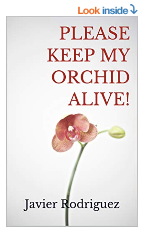 Please Keep My Orchid Alive! A Simple Guide to Orchid Care
